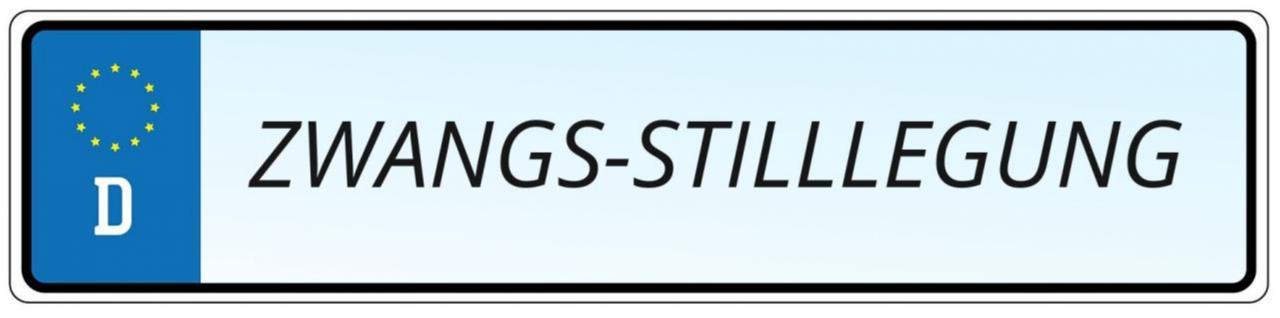 Nummernschild mit Aufschrift Zwangsstilllegung
